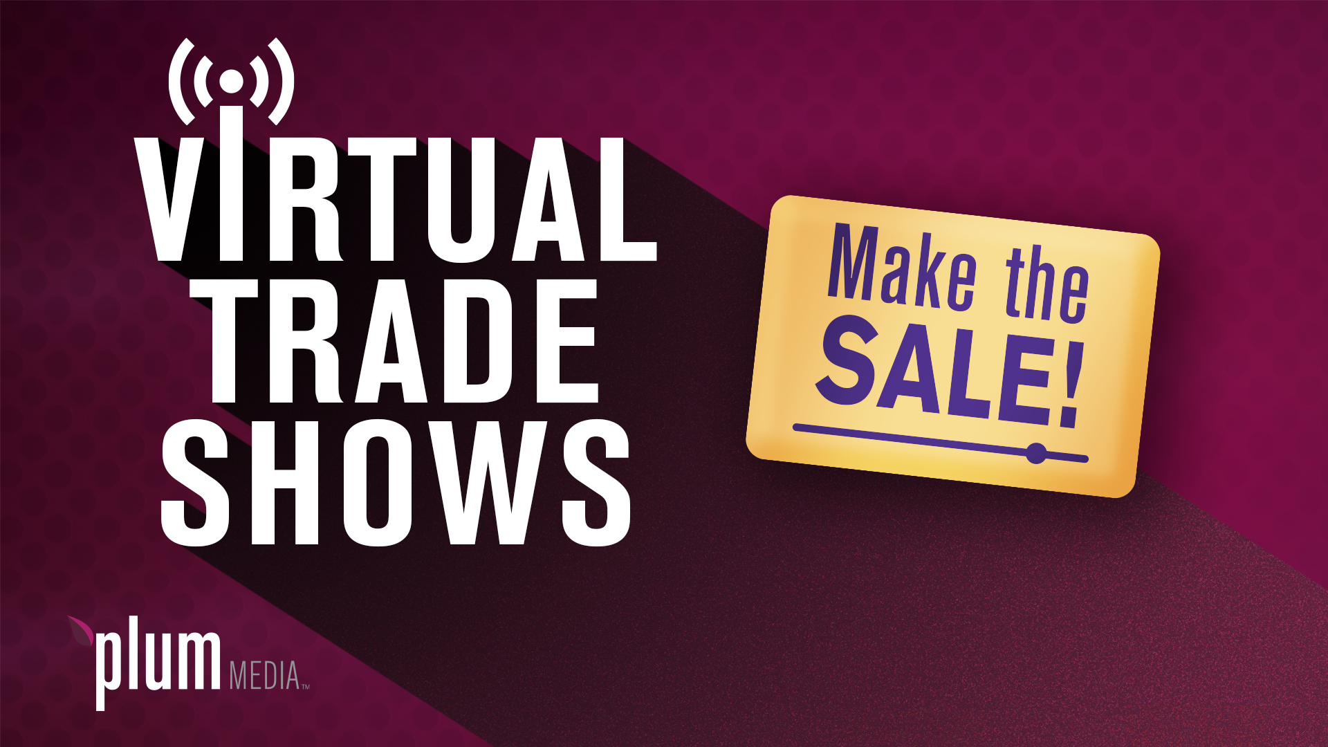Virtual Trade Shows Make The Sale