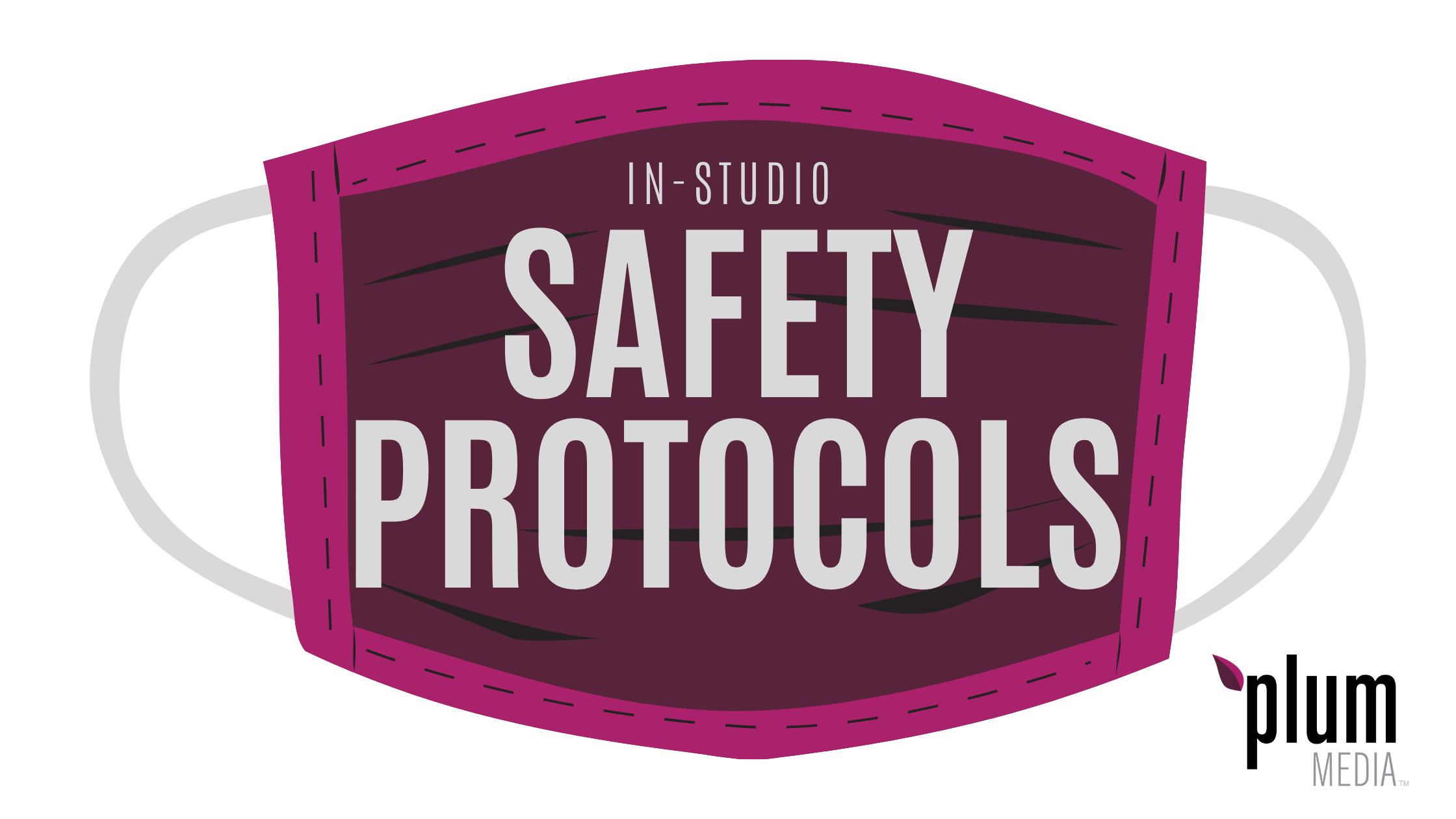 Plum Media In Studio Safety Protocols