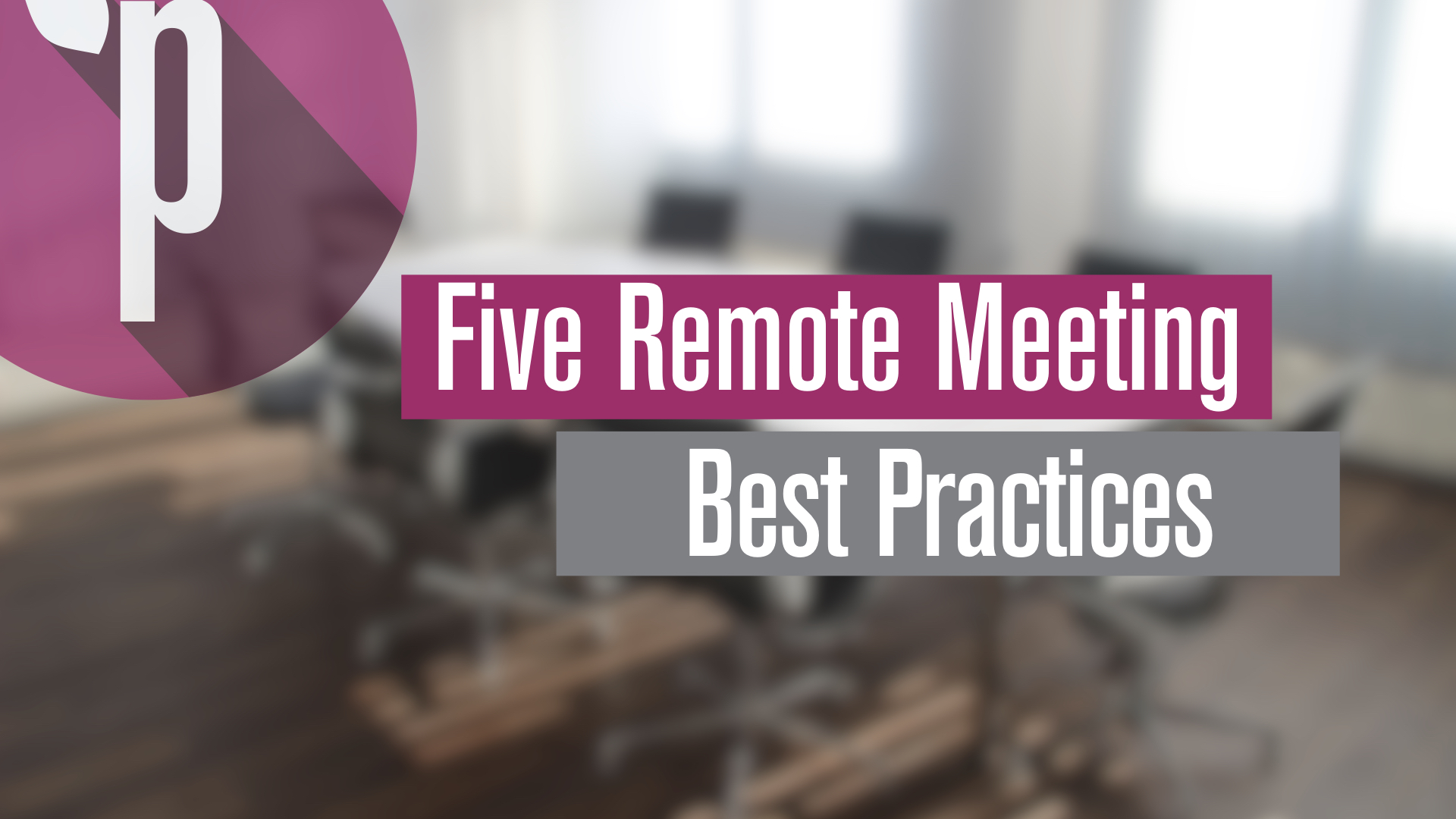 five remote meeting best practices
